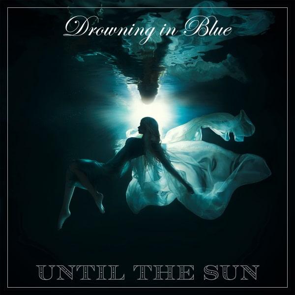 Copertina album Until The Sun Drowning